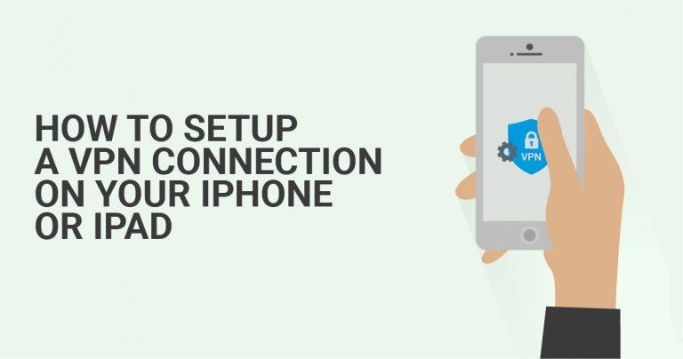 Het instellen van een VPN-verbinding op uw iPhone of iPad