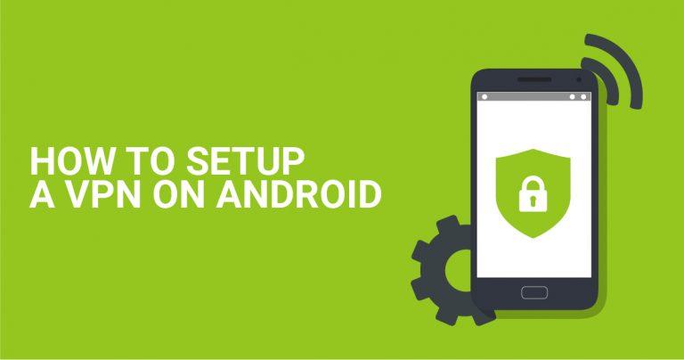 Hoe moet u VPN instellen op Android