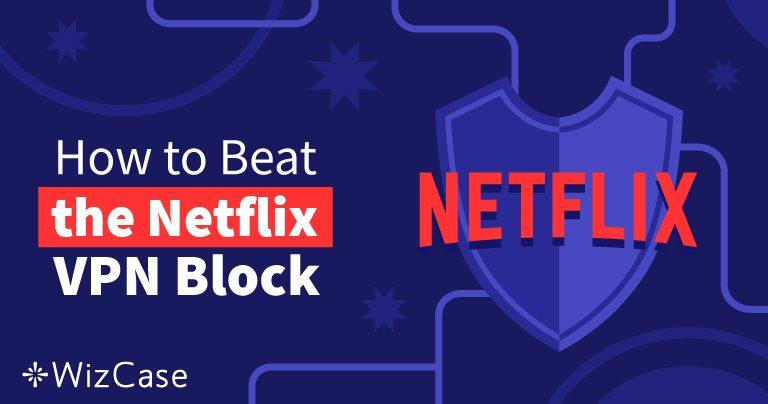 10 beste VPN's voor Netflix die werken in 2020 (+ GRATIS PROEFVERSIES)