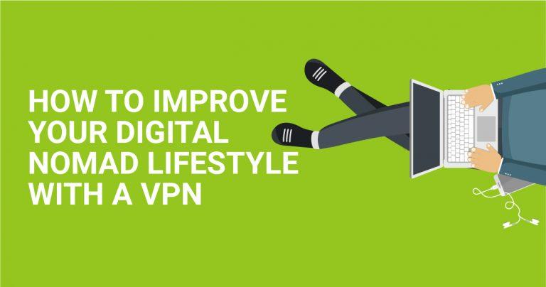 Hoe kunt u uw digitale nomad  leven met  VPN verbeteren?