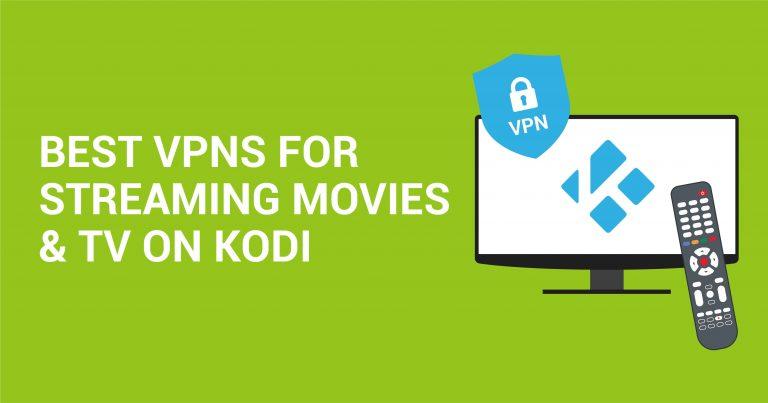 De 5 beste VPN's voor Kodi in 2021 om veilig te streamen