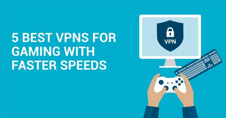 5 beste VPNs voor gaming met hogere snelheden