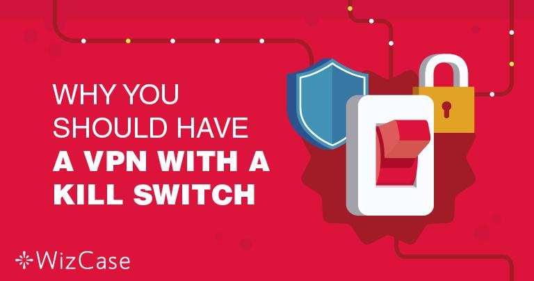 Waarom is het zo belangrijk dat een VPN over een kill-schakelaar beschikt?