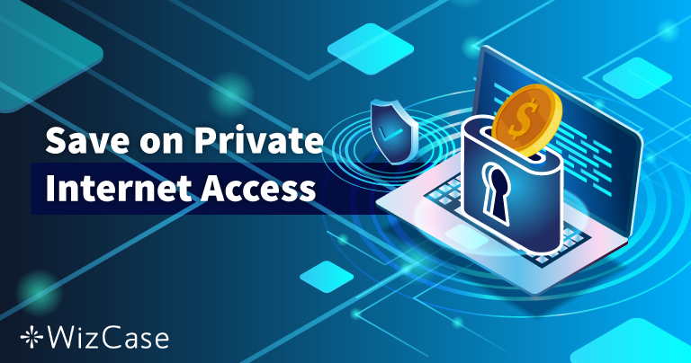 Geldige coupon voor Private Internet Access 2020: bespaar vandaag tot 77%
