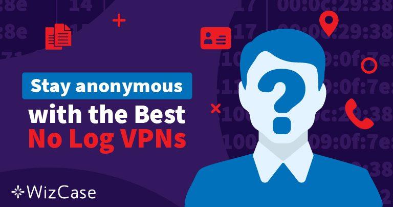 Hier zijn de Top 5 No-log VPN Verbindingen voor 2020