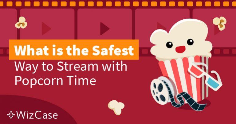 Is Popcorn Time nog steeds veilig in 2021?