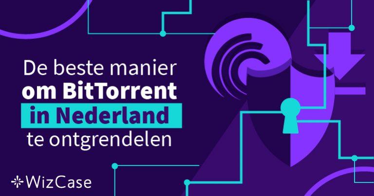 De beste manier om BitTorrent in Nederland te ontgrendelen