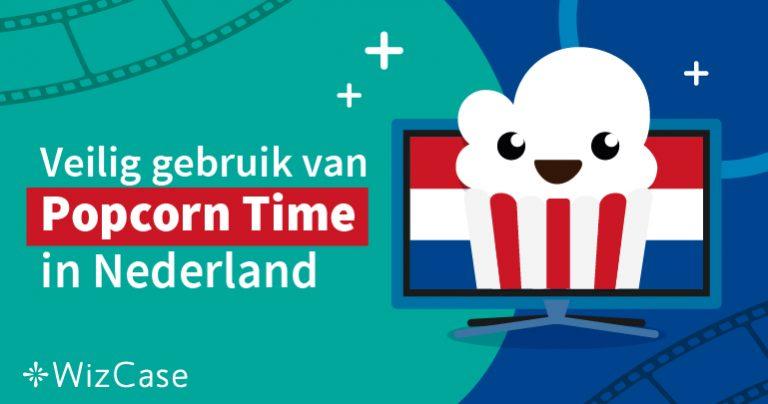 Veilig gebruik van Popcorn Time in Nederland