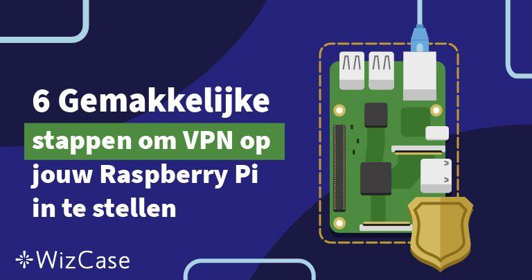 6 Gemakkelijke stappen om VPN op jouw Raspberry Pi in te stellen