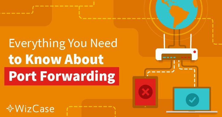 Port Forwarding – Wat Is Het & Hoe Helpt Het Jou in 2019?