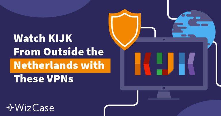 Hoe Kijk Je Kijk Buiten Nederland Met Een VPN