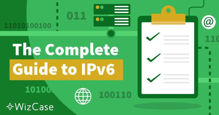 Wat Is IPv6 En Waarom Is Dat Belangrijk Wizcase