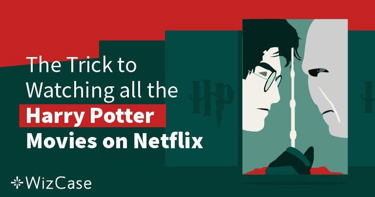 Kijk Harry Potter op Netflix in 2021 vanaf elke locatie (tip: doe dit eerst)