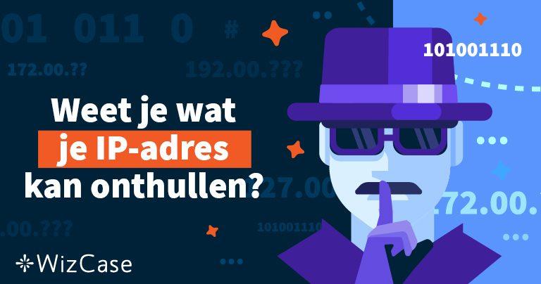 Hoe Kun Je Anoniem Zijn En Je IP-adres Verbergen