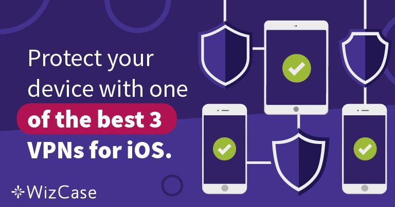 Bescherm je iPhone met een van de beste 3 VPN's voor iOS