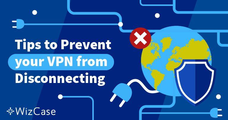 Wordt de verbinding met je VPN telkens verbroken? Hier is de oplossing (100% Succes)