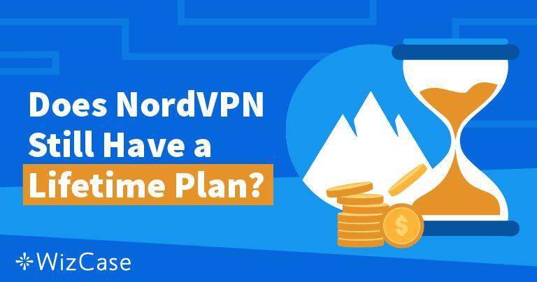 NordVPN Lifetime Abonnement: Wat Is Ermee Gebeurd & Waarom Mis Je Niets? Wizcase