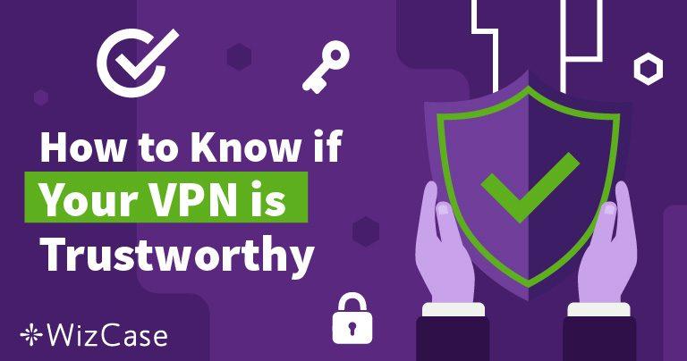 Hoe je kunt weten of een VPN betrouwbaar is