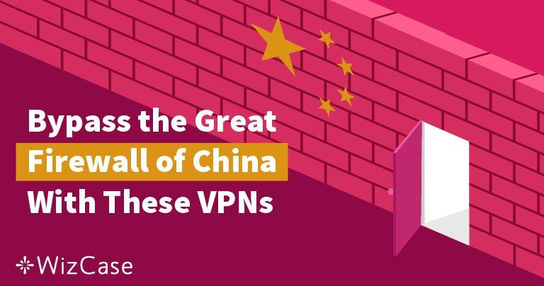 De 5 beste VPN's voor ontgrendeling in China (Gestest 2019)