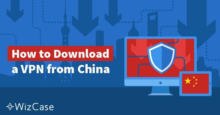 5 manieren om in 2019 een VPN te krijgen als je al in China bent