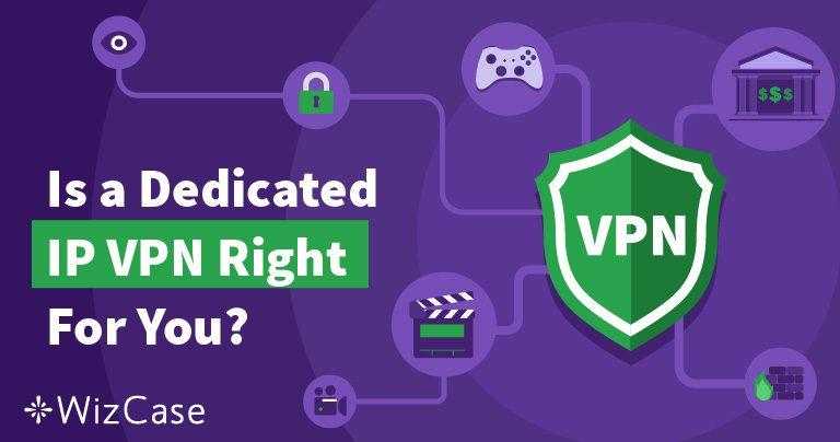6 redenen waarom je in 2021 een VPN zou moeten gebruiken die een speciaal IP-adres biedt