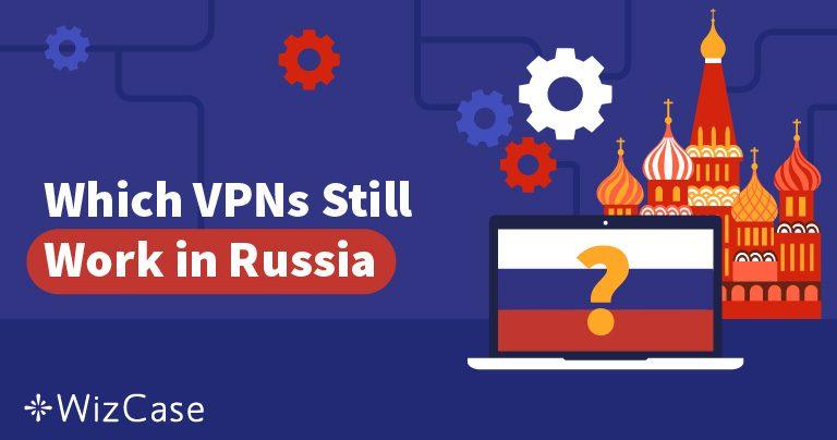 Rusland heeft 50 VPN's Geblokkeerd – Welke Werken Nog?