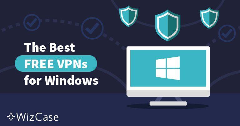 Beste gratis VPN's voor Windows (bijgewerkt in juli 2021)