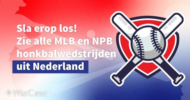 Sla erop los! Zie alle MLB en NPB honkbalwedstrijden uit Nederland