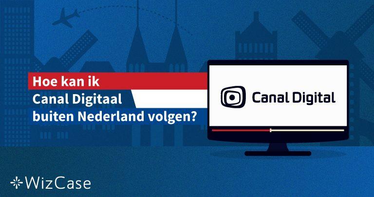 Hoe kan ik Canal Digitaal buiten Nederland volgen?