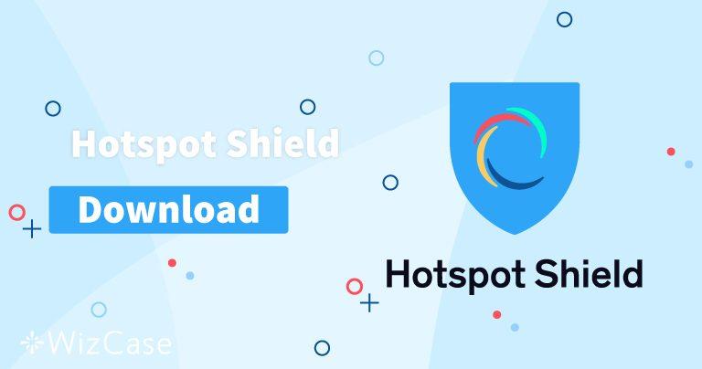 Download Hotspot Shield (nieuwste versie) voor desktop en mobiel