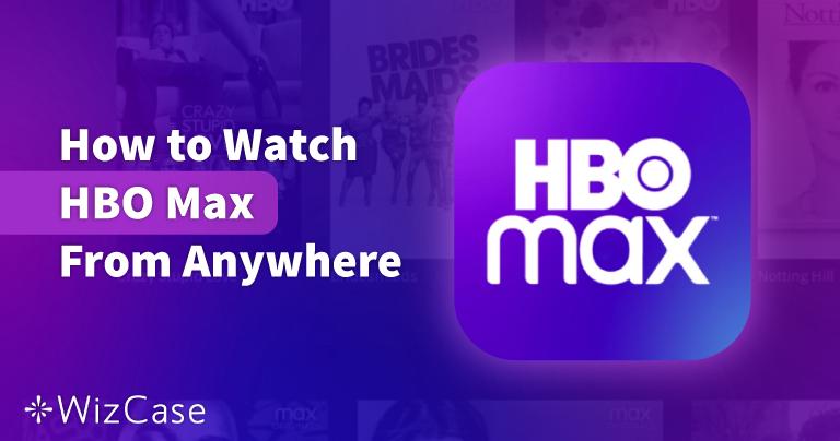 HBO Max kijken vanuit Nederland in 2021