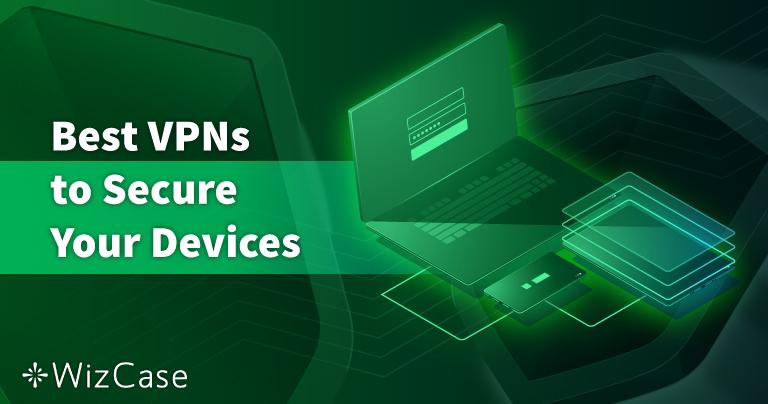 8 veiligste VPN's voor pc, Mac en telefoons — getest in 2021