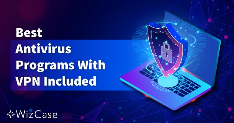 Beste antivirus met een ingebouwde VPN in 2021
