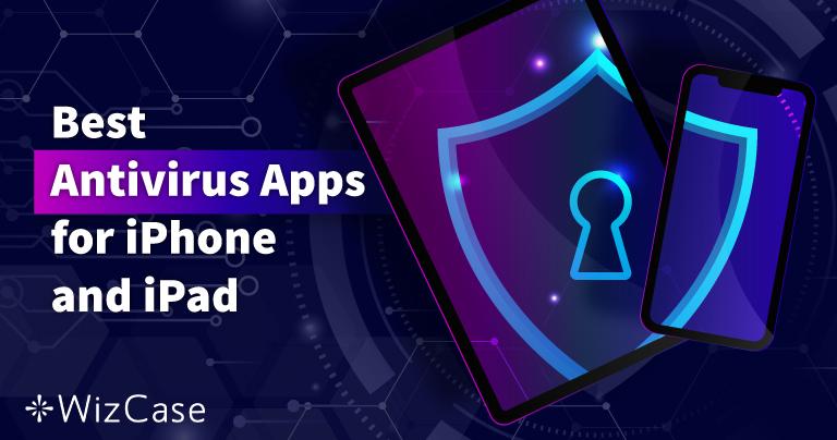 5 beste iOS-virusscanners voor iPhone en iPad (bijgewerkt 2021)