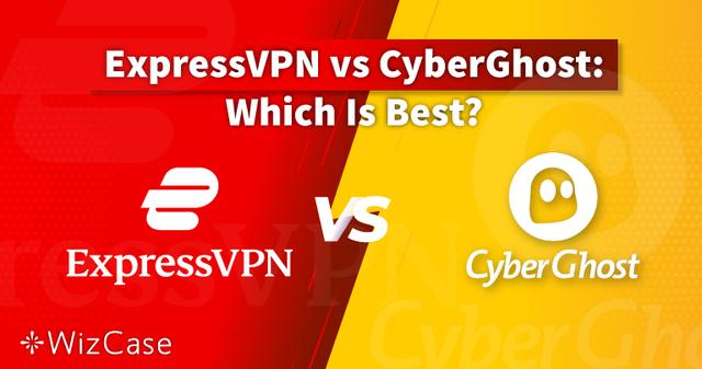 ExpressVPN vs CyberGhost 2021: welke is echt de beste?